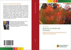 Bookcover of O Aluno no Centro do Processo