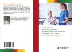 Capa do livro de Comunicação Em Enfermagem: Instrumento Essencial No Cuidar