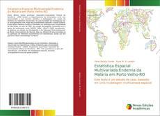 Bookcover of Estatistica Espacial Multivariada:Endemia da Malária em Porto Velho-RO