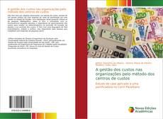 Обложка A gestão dos custos nas organizações pelo método dos centros de custos