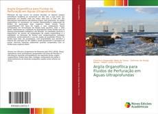Bookcover of Argila Organofílica para Fluidos de Perfuração em Águas Ultraprofundas