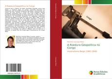 Bookcover of A Roedura Geopolítica no Congo