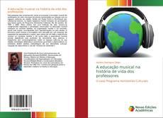 Bookcover of A educação musical na história de vida dos professores
