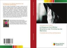 Capa do livro de A Ditadura Civil Militar Brasileira nas Trincheiras da Memória