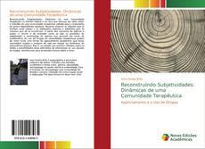 Borítókép a  Reconstruindo Subjetividades: Dinâmicas de uma Comunidade Terapêutica - hoz