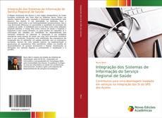 Bookcover of Integração dos Sistemas de Informação do Serviço Regional de Saúde