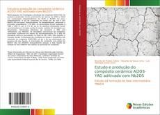 Bookcover of Estudo e produção do compósito cerâmico Al2O3-YAG aditivado com Nb2O5