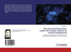 Bookcover of The time transformation under the motion relative to cosmic background
