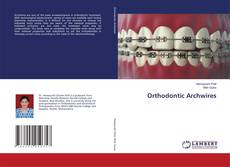 Bookcover of Orthodontic Archwires