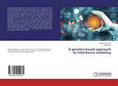 Couverture de A genetics-based approach to inheritance modeling