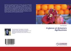 Bookcover of A glance at Armenia's Agribusiness