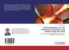 Borítókép a  Characterisation on the Interface of Ceramics and Molten High Mn Steel - hoz