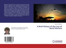 Bookcover of A Brief History of the Law of Aerial Warfare