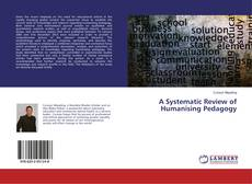 Bookcover of A Systematic Review of Humanising Pedagogy