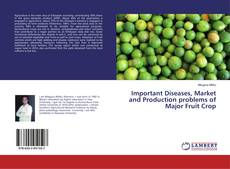 Couverture de Important Diseases, Market and Production problems of Major Fruit Crop