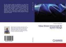 Bookcover of Value Driven Unmanned Air System Design