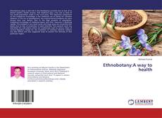 Ethnobotany:A way to health的封面