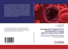 Couverture de Compounds isolated from Andrographis lineata against lung cancer A549