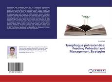 Bookcover of Tyrophagus putrescentiae: Feeding Potential and Management Strategies