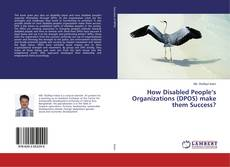 Portada del libro de How Disabled People's Organizations (DPOS) make them Success?