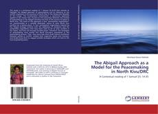 Copertina di The Abigail Approach as a Model for the Peacemaking in North Kivu/DRC