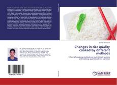 Bookcover of Changes in rice quality cooked by different methods