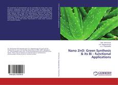 Bookcover of Nano ZnO: Green Synthesis & its Bi - functional Applications