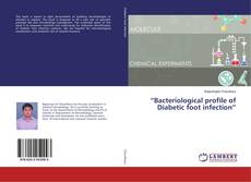 """Bacteriological profile of Diabetic foot infection"" kitap kapağı"