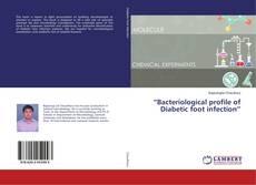 "Copertina di ""Bacteriological profile of Diabetic foot infection"""