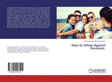 Bookcover of Keys to Safety Against Terrorism.