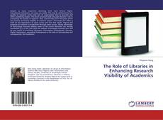 Couverture de The Role of Libraries in Enhancing Research Visibility of Academics