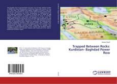 Trapped Between Rocks: Kurdistan- Baghdad Power Row的封面