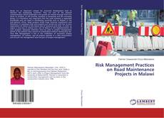 Bookcover of Risk Management Practices on Road Maintenance Projects in Malawi