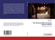 Bookcover of The Miracle Birth of Imam Mahdi (PBUH)