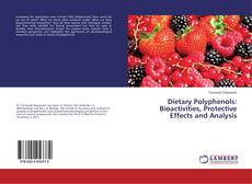 Copertina di Dietary Polyphenols: Bioactivities, Protective Effects and Analysis