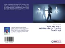 Bookcover of India and Africa, Collaboration in Creating New Future