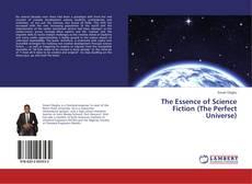 Обложка The Essence of Science Fiction (The Perfect Universe)