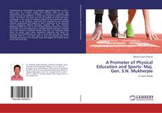 Capa do livro de A Promoter of Physical Education and Sports- Maj. Gen. S.N. Mukherjee