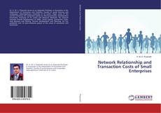 Bookcover of Network Relationship and Transaction Costs of Small Enterprises