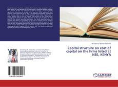 Couverture de Capital structure on cost of capital on the firms listed at NSE, KENYA
