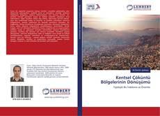 Borítókép a  Kentsel Çöküntü Bölgelerinin Dönüşümü - hoz