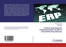 Portada del libro de Critical Appraisal for implementation of ERP in manufacturing industry