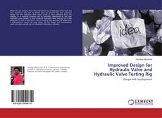 Buchcover von Improved Design for Hydraulic Valve and Hydraulic Valve Testing Rig