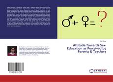 Bookcover of Attitude Towards Sex-Education as Perceived by Parents & Teachers