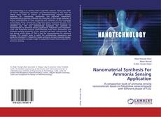 Bookcover of Nanomaterial Synthesis For Ammonia Sensing Application