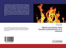 Bookcover of Mixed convection heat transfer enhancement in a channel