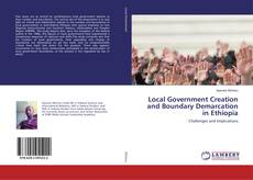 Buchcover von Local Government Creation and Boundary Demarcation in Ethiopia