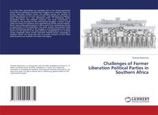 Bookcover of Challenges of Former Liberation Political Parties in Southern Africa