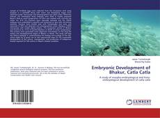 Bookcover of Embryonic Development of Bhakur, Catla Catla