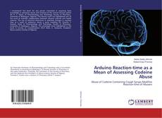 Bookcover of Arduino Reaction-time as a Mean of Assessing Codeine Abuse